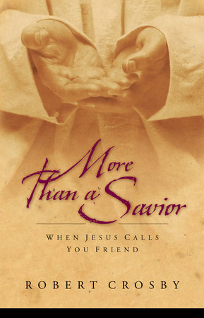 More than a Savior by Robert C. Crosby