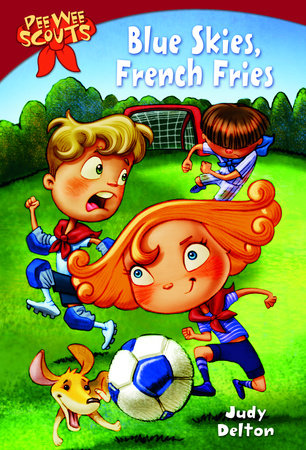Pee Wee Scouts: Blue Skies, French Fries by Judy Delton