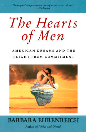 The Hearts of Men by Barbara Ehrenreich