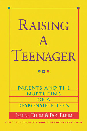 Raising a Teenager by Don Elium and Jeanne Elium