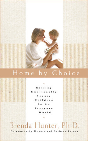 Home by Choice by Dr. Brenda Hunter