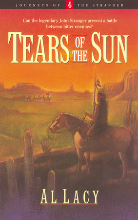 Tears of the Sun by Al Lacy