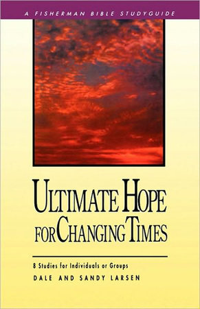 Ultimate hope for Changing Times by Sandy Larsen and Dale Larsen