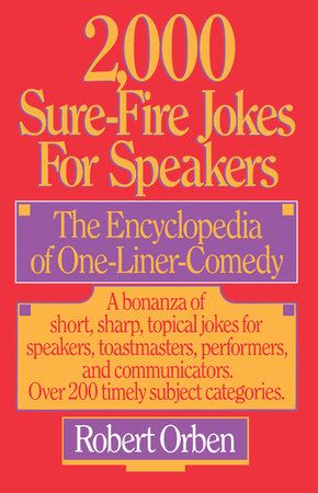 2,000 Sure-Fire Jokes for Speakers by Robert Orben