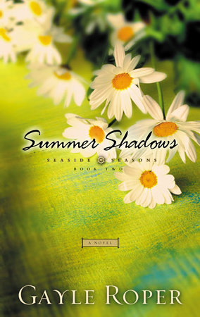 Summer Shadows by Gayle Roper