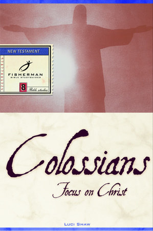 Colossians by Luci Shaw