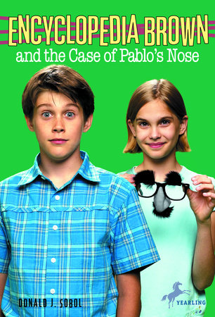 Encyclopedia Brown and the Case of Pablos Nose by
