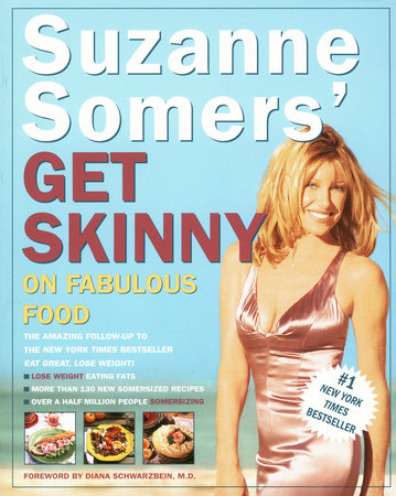 Suzanne Somers' Get Skinny on Fabulous Food by