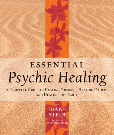 Essential Psychic Healing by Diane Stein