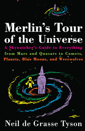 Merlin's Tour of the Universe by Neil de Grasse Tyson