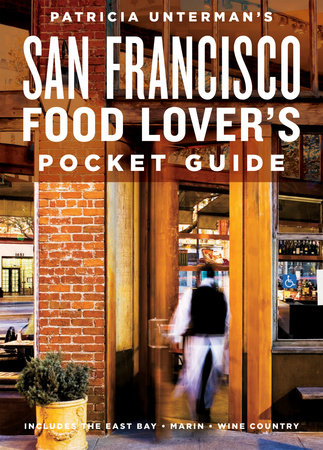 Patricia Unterman's San Francisco Food Lover's Pocket Guide, Second Edition by