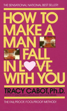 How to Make a Man Fall in Love with You