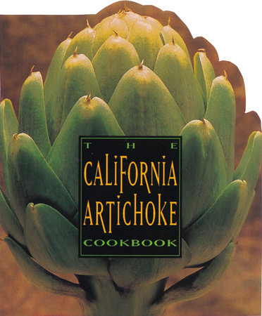 The California Artichoke Cookbook by