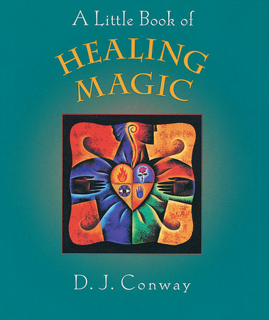 A Little Book of Healing Magic by