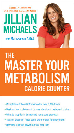 The Master Your Metabolism Calorie Counter by Jillian Michaels and Mariska van Aalst