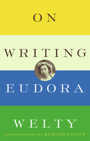 On Writing by Eudora Welty