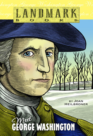 MEET GEORGE WASHINGTON by Joan Heilbroner