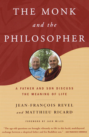 The Monk and the Philosopher by Matthieu Ricard and Jean Francois Revel