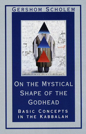 On the Mystical Shape of the Godhead by Gershom Scholem