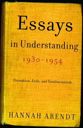 Essays in Understanding, 1930-1954 by Hannah Arendt