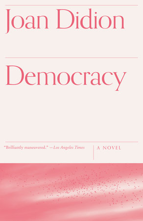 Democracy by Joan Didion