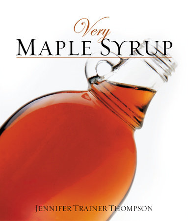 Very Maple Syrup by Jennifer Trainer Thompson