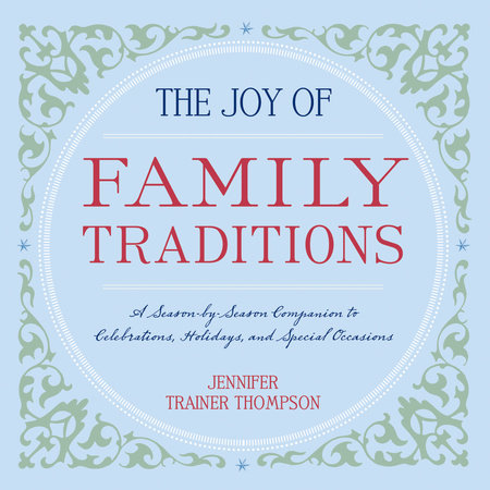 The Joy of Family Traditions by