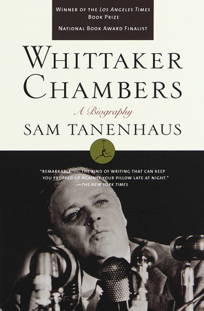 Whittaker Chambers by Sam Tanenhaus