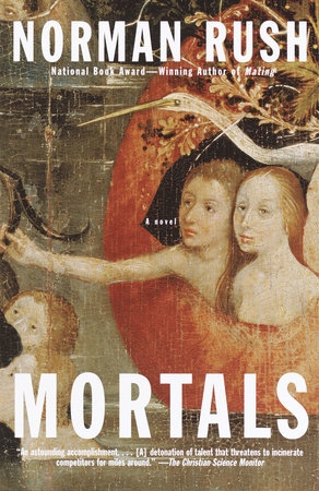 Mortals by Norman Rush