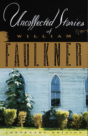 The Uncollected Stories of William Faulkner