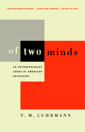 Of Two Minds by T.M. Luhrmann