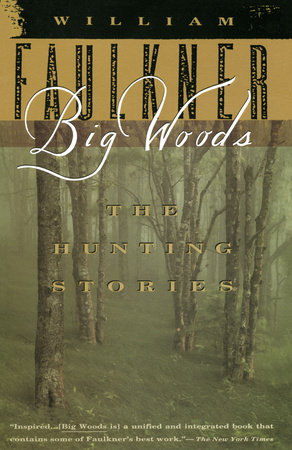 Big Woods by William Faulkner