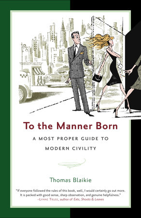To the Manner Born by Thomas Blaikie