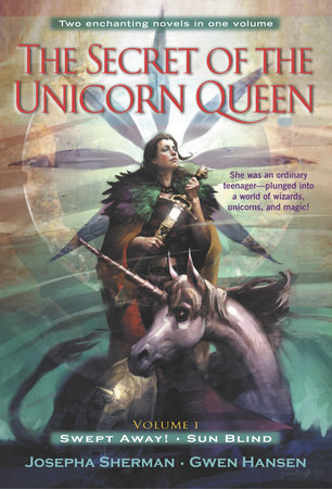 The Secret of the Unicorn Queen, Vol. 1 by Josepha Sherman and Gwen Hansen