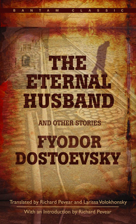 The Eternal Husband and Other Stories by Fyodor Dostoevsky