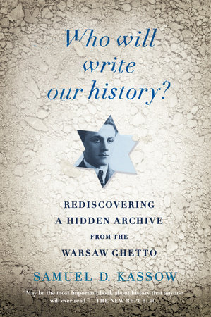 Who Will Write Our History? by