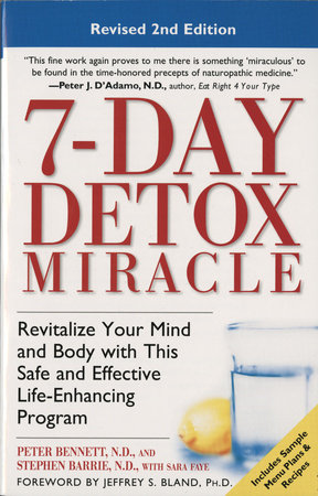 7-Day Detox Miracle by Peter Bennett, N.D., Stephen Barrie, N.D. and Sara Faye