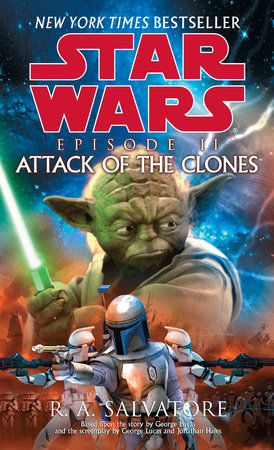 Attack of the Clones: Star Wars: Episode II by R.A. Salvatore