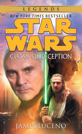 Cloak of Deception: Star Wars by James Luceno