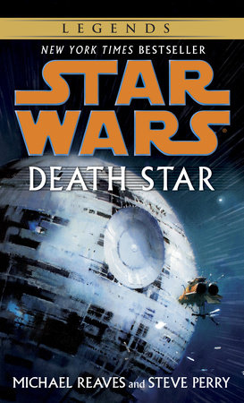 Death Star: Star Wars by Steve Perry and Michael Reaves