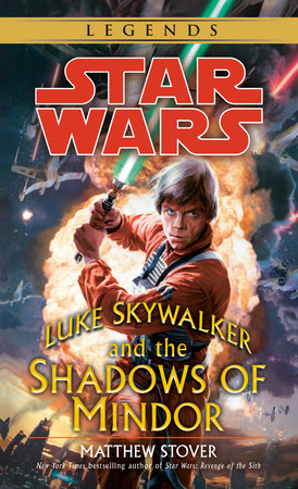 Luke Skywalker and the Shadows of Mindor: Star Wars Legends by Matthew Stover