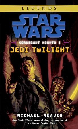 Jedi Twilight: Star Wars (Coruscant Nights, Book I) by Michael Reaves