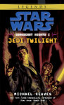 Jedi Twilight: Star Wars (Coruscant Nights, Book I)