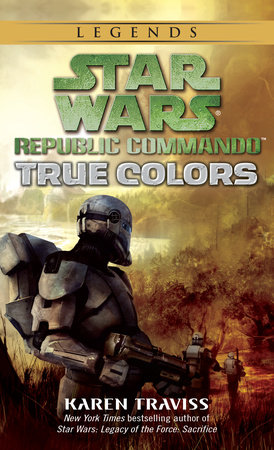 True Colors: Star Wars (Republic Commando) by Karen Traviss