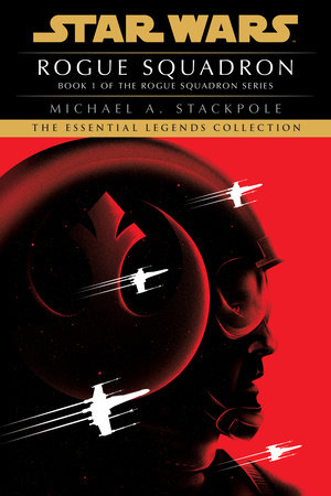 Rogue Squadron: Star Wars (X-Wing) by Michael A. Stackpole