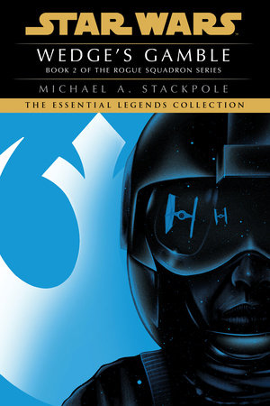 Wedge's Gamble: Star Wars (X-Wing) by