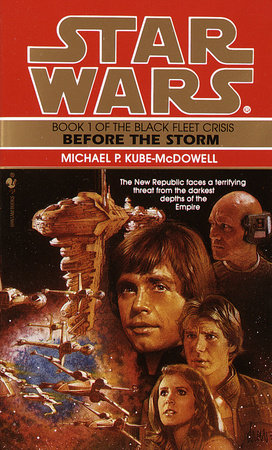 Before the Storm: Star Wars Legends (The Black Fleet Crisis) by Michael P. Kube-Mcdowell