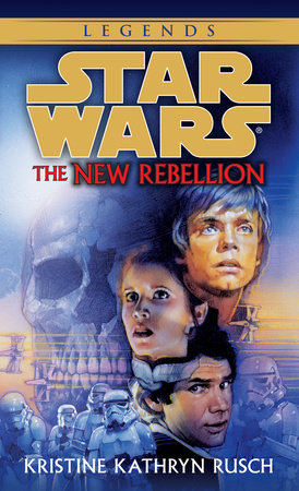 The New Rebellion: Star Wars by Kristine Kathryn Rusch