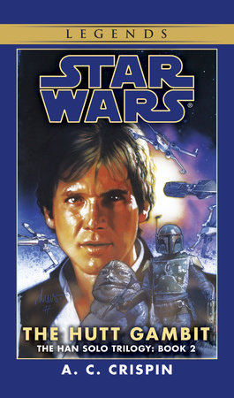The Hutt Gambit: Star Wars (The Han Solo Trilogy) by A.C. Crispin