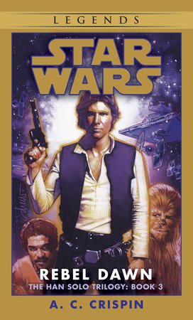 Rebel Dawn: Star Wars (The Han Solo Trilogy) by A.C. Crispin